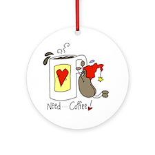 Need Coffee Ornament (Round)