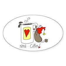 Need Coffee Oval Decal