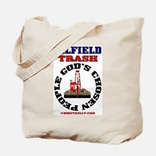 Oil field Trash God's Chosen Tote Bag