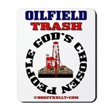 Oil field Trash God's Chosen Mousepad,Oil