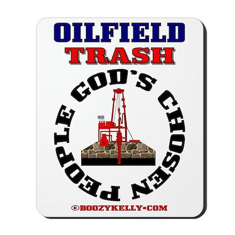Oil field Trash God's Chosen Mousepad,Oil