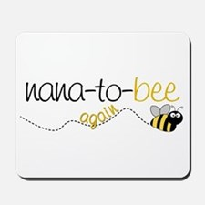 nana to bee again t-shirt Mousepad