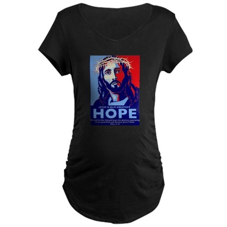 Jesus Our greatest Hope Maternity Dark T-Shirt