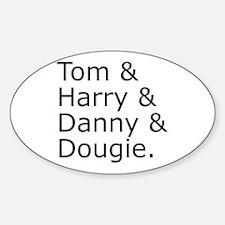 Tom & Harry & Danny & Dougie. Decal