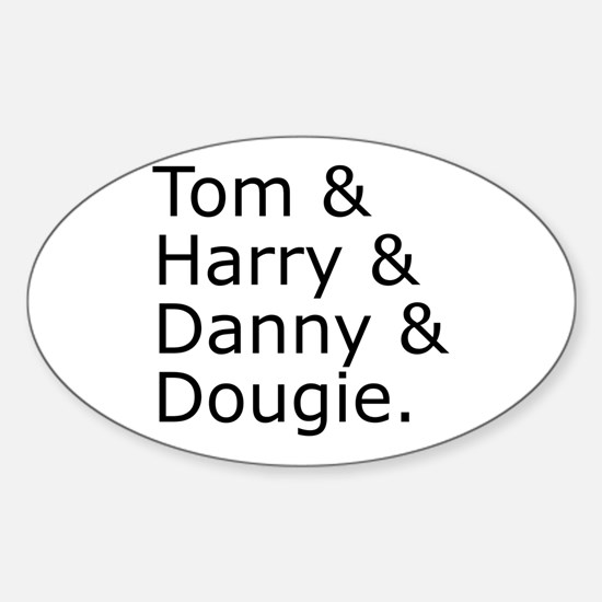 Tom & Harry & Danny & Dougie. Decal
