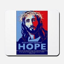 Jesus Our greatest Hope Mousepad