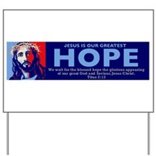 Jesus Our greatest Hope Yard Sign