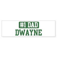 Number 1 Dad - Dwayne Bumper Bumper Sticker