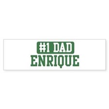 Number 1 Dad - Enrique Bumper Bumper Stickers