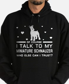 I Talk To My Miniature Schnauzer T Shir Sweatshirt