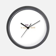 Vote . . . to change the worl Wall Clock