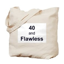 40 and Flawless Tote Bag