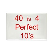 40 is 4 Perfect 10's Rectangle Magnet