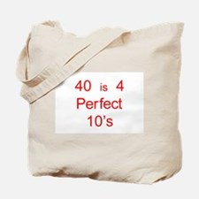 40 is 4 Perfect 10's Tote Bag