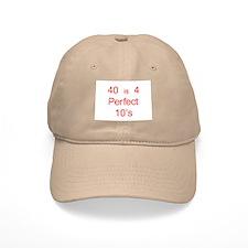 40 is 4 Perfect 10's Baseball Cap