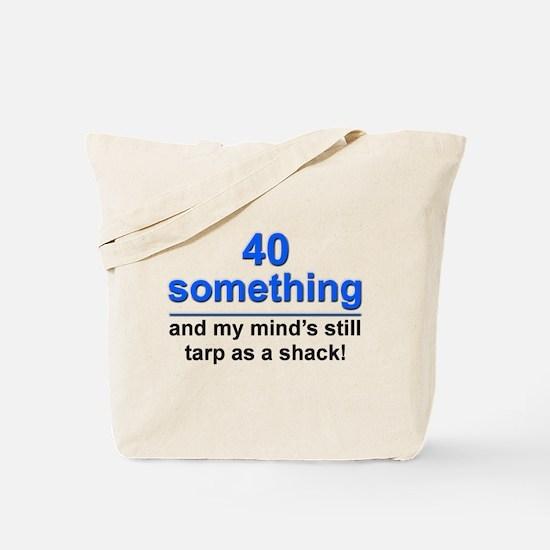40 Something...Tarp Tote Bag