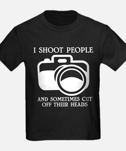 I Shoot People And Sometimes Cut Off Their T-Shirt