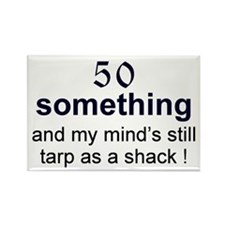 50 Something...tarp Rectangle Magnet