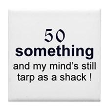50 Something...tarp Tile Coaster