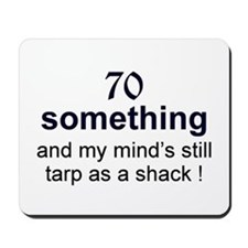 70 Something Mousepad