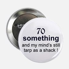 "70 Something 2.25"" Button"