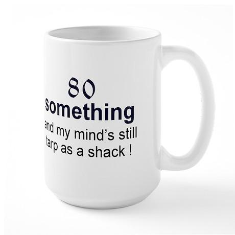 80 Something Large Mug
