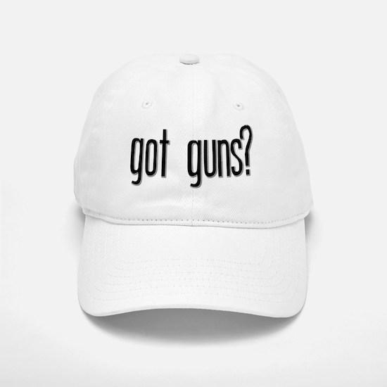 Got Guns? Baseball Baseball Cap