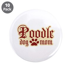"Poodle Mom 3.5"" Button (10 pack)"