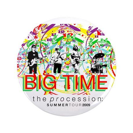 """Big Time Procession Tour 3.5"""" Button"""