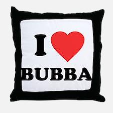 I Love Bubba Throw Pillow