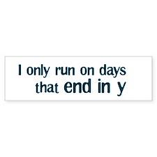 Days that End in Y Bumper Bumper Sticker