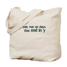 Days that End in Y Tote Bag