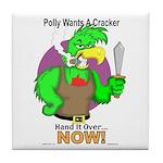 Polly Wants A Cracker Tile Coaster