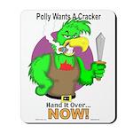 Polly Wants A Cracker Mousepad