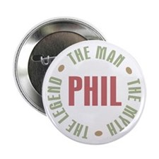 "Phil the Man Myth Legend 2.25"" Button"