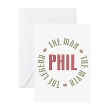 Phil the Man Myth Legend Greeting Card