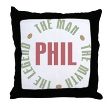 Phil the Man Myth Legend Throw Pillow