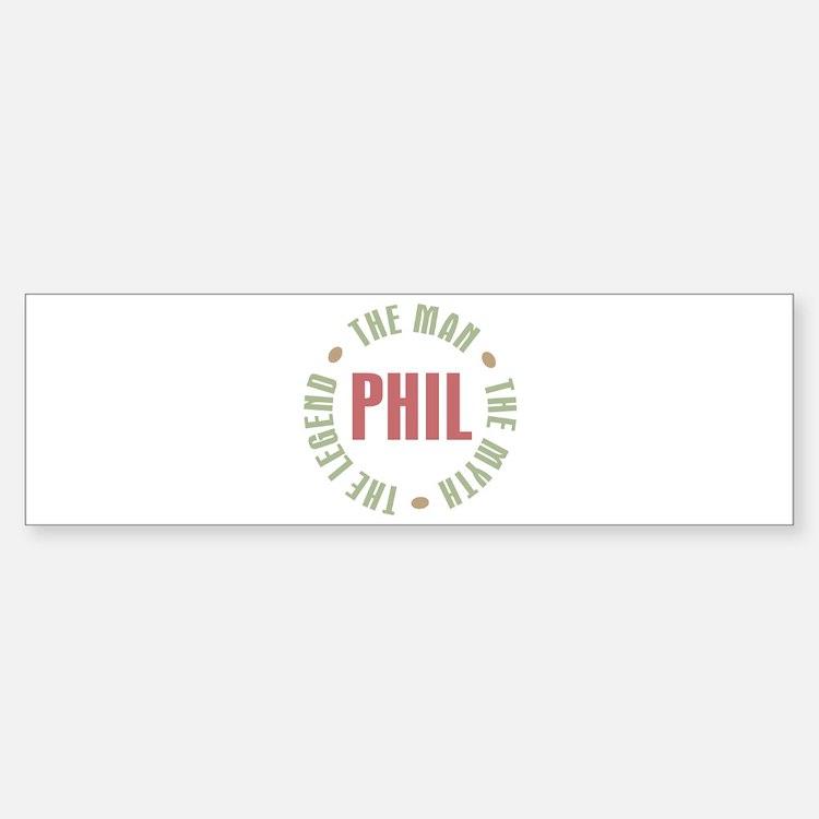 Phil the Man Myth Legend Bumper Bumper Bumper Sticker