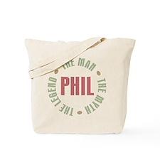 Phil the Man Myth Legend Tote Bag