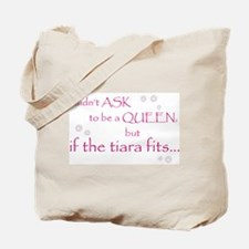 I Didn't Ask to Be a Queen Tote Bag