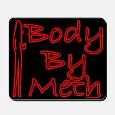 Body By Meth Mousepad