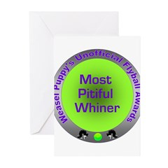 Most Pitiful Whiner Flyball Award Greeting Cards (