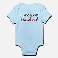 Because I Said So Infant Bodysuit