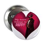 "My heart belongs to DADDY 2.25"" Button"