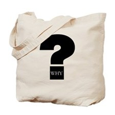 Why/ Journalism 101 tote bag