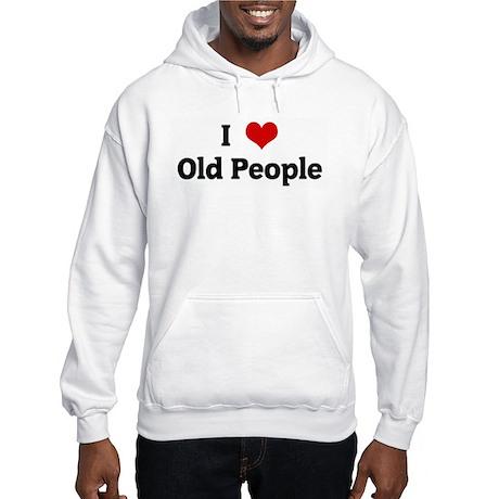 I Love Old People Hooded Sweatshirt
