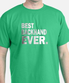 BEST BACKHAND EVER. T-Shirt