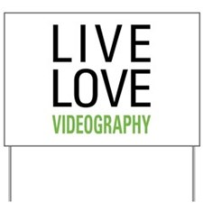 Live Love Videography Yard Sign