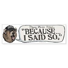 Papa Bear I Said So Bumper Bumper Sticker