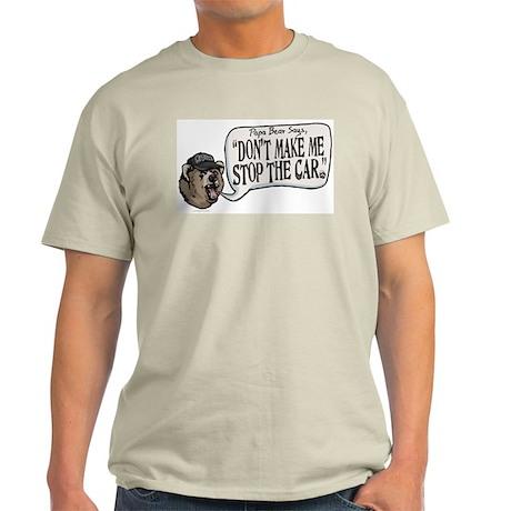 Papa Bear Stop the Car Light T-Shirt